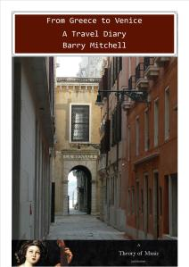 From Greece to Venice a Travel Diary by Barry Mitchell