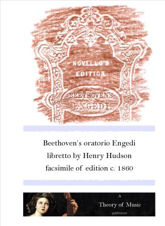 Beethoven's Engedi, facsimile of Novello edition, front cover.  Published by Theory of Music, 2014.